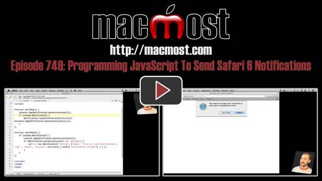 MacMost Now 749: Programming JavaScript To Send Safari 6 Notifications
