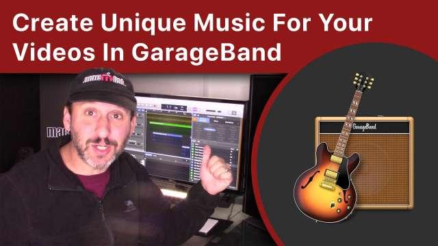 Create Unique Music For Your Videos In GarageBand
