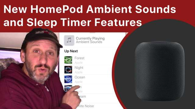 New HomePod Ambient Sounds and Sleep Timer Features