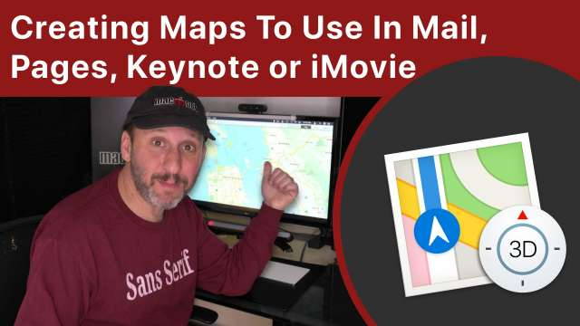 Creating Maps On Your Mac To Use In Mail, Pages, Keynote or iMovie