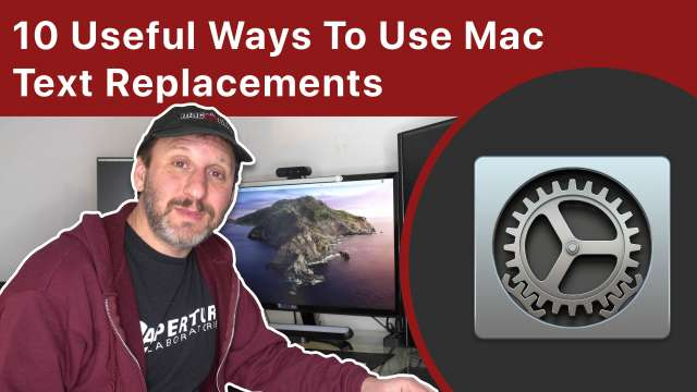 10 Ways To Use Text Replacements On Your Mac
