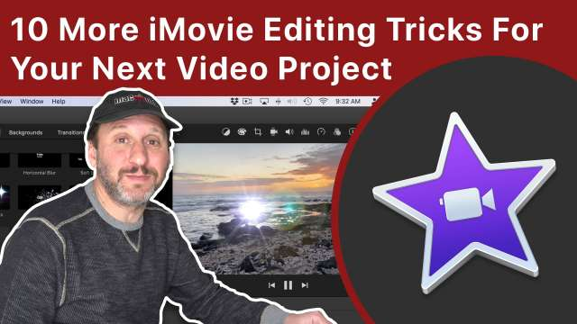10 More iMovie Editing Tricks For Your Next Video Project