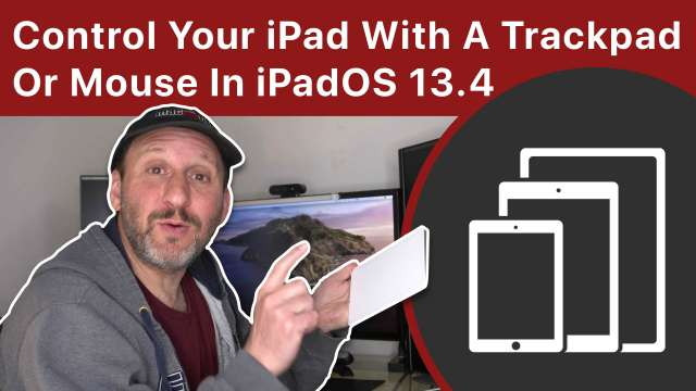 How To Control Your iPad With A Trackpad Or Mouse In iPadOS 13.4