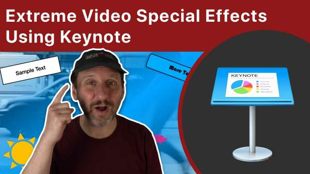 Extreme Video Special Effects Using Keynote