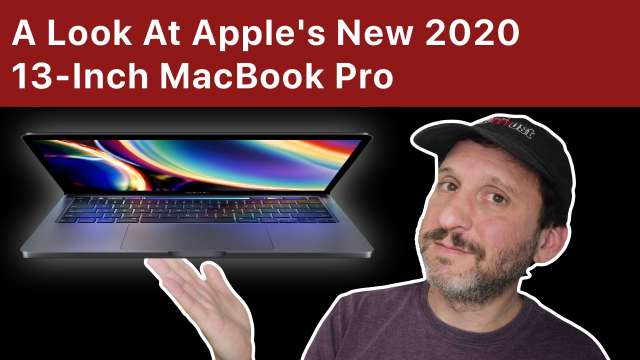 A Look At Apple's New 2020 13-Inch MacBook Pro