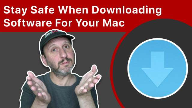 How To Stay Safe When Downloading Software For Your Mac
