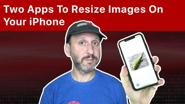 Two Apps To Resize Images On Your iPhone