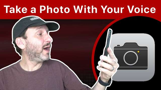 Two Ways To Take a Photo On Your iPhone Using Your Voice