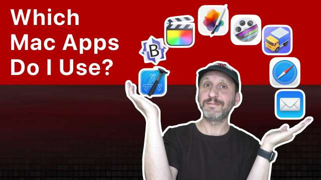 Which Mac Apps Do I Use?
