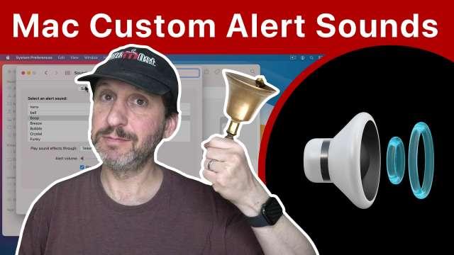 Setting a Custom Alert Sound On a Mac