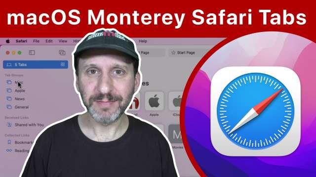 New macOS Monterey Safari Tabs and Tab Groups