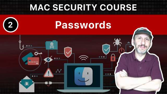 The Practical Guide To Mac Security: Part 2, Passwords