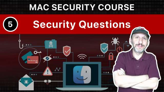 The Practical Guide To Mac Security: Part 5, Security Questions