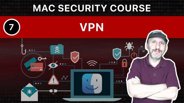 The Practical Guide To Mac Security: Part 7, VPN