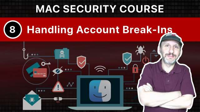 The Practical Guide To Mac Security: Part 8, Handling Account Break-Ins