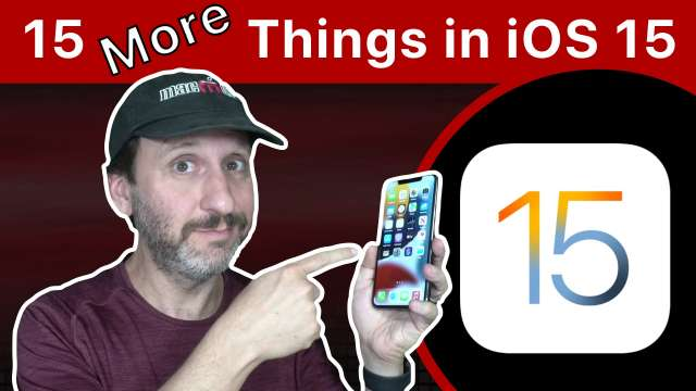 15 More Things To Try On Your iPhone With iOS 15