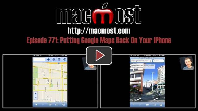 MacMost Now 771: Putting Google Maps Back On Your iPhone