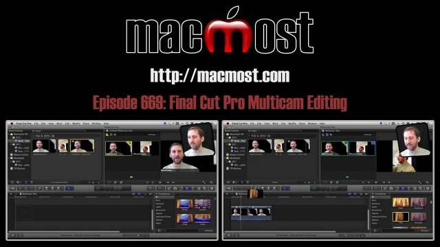MacMost Now 669: Final Cut Pro Multicam Editing