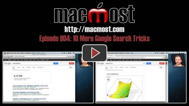 MacMost Now 904: 10 More Google Search Tricks