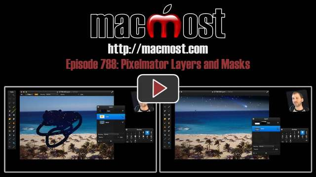 MacMost Now 788: Pixelmator Layers and Masks