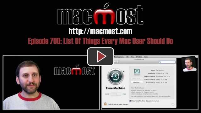 MacMost Now 700: List Of Things Every Mac User Should Do