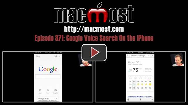 MacMost Now 871: Google Voice Search On the iPhone