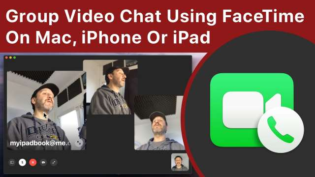 Group Video Chat Using FaceTime On Your Mac, iPhone Or iPad