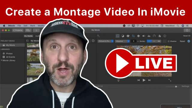 MacMost Live: Create a Montage Video In iMovie
