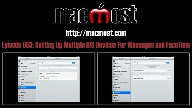 MacMost Now 653: Setting Up Multiple iOS Devices For Messages and FaceTime