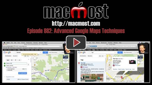 MacMost Now 882: Advanced Google Maps Techniques