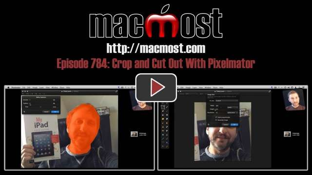 MacMost Now 784: Crop and Cut Out With Pixelmator