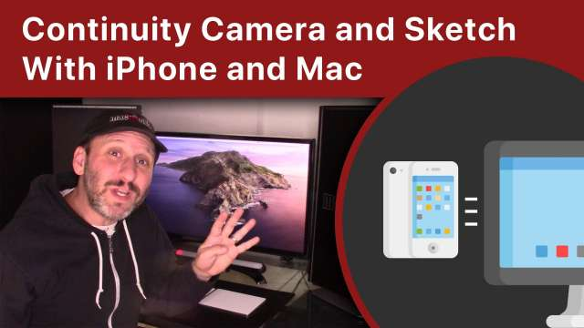 Using Continuity Camera and Continuity Sketch With Your iPhone or iPad and Your Mac