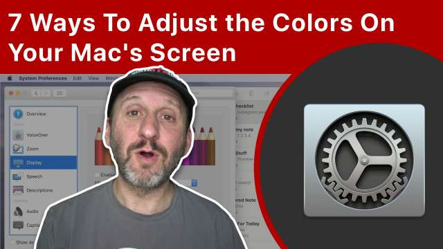 7 Ways To Adjust the Colors On Your Mac's Screen