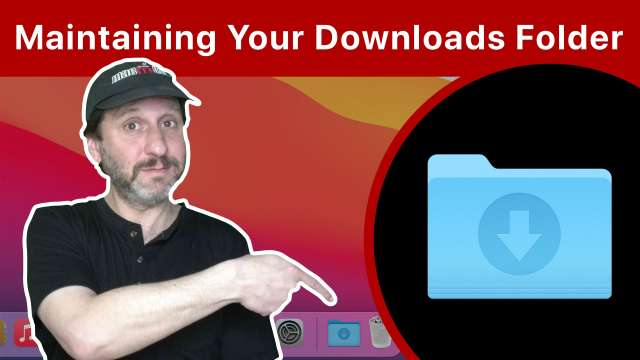 How To Maintain Your Downloads Folder On a Mac