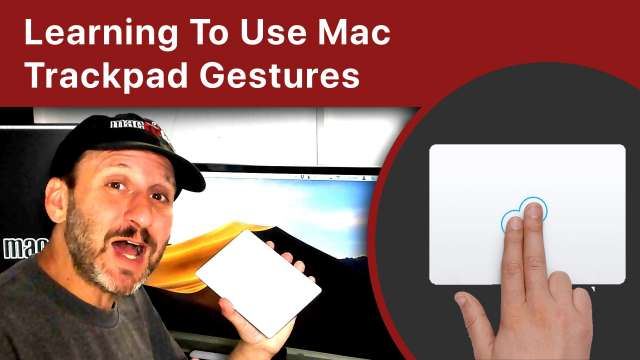 Learning To Use Mac Trackpad Gestures