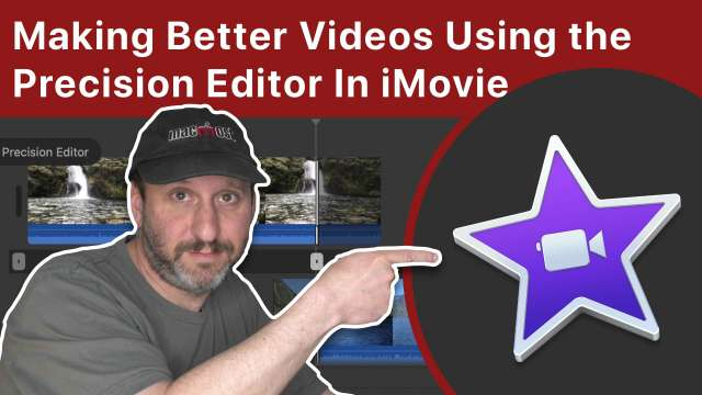 Making Better Videos Using the Precision Editor In iMovie