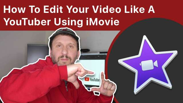 How To Edit Your Video Like A YouTuber Using iMovie