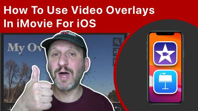 How To Use Video Overlays In iMovie For iOS