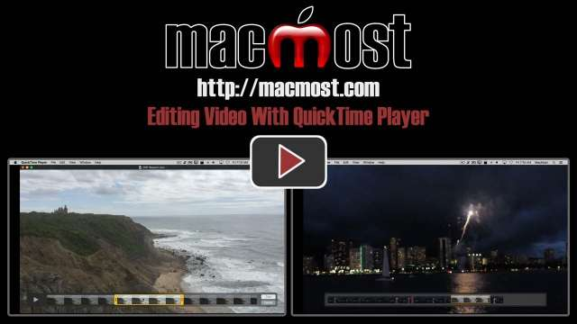 Editing Video With QuickTime Player