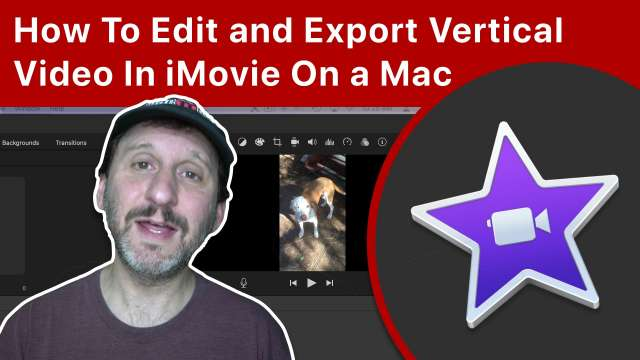 How To Edit and Export Vertical Video In iMovie On a Mac