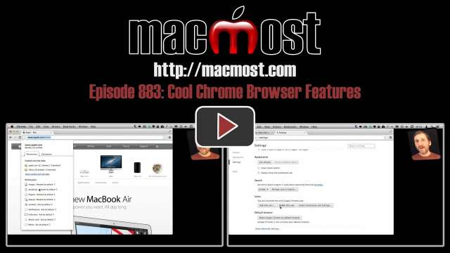 MacMost Now 883: Cool Chrome Browser Features